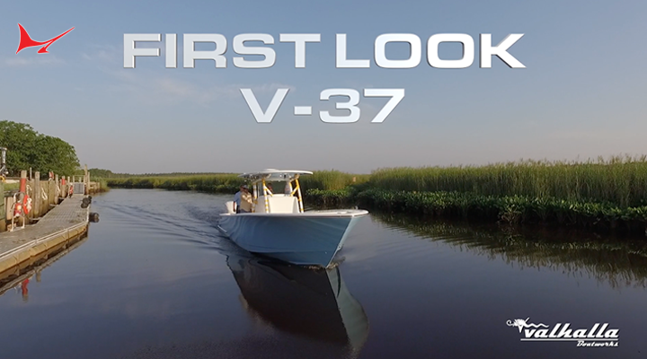 Splash Report: First Look At Valhalla Boatworks V-37