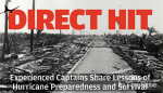 Direct Hit: Experienced Captains Share Lessons of Hurricane Preparedness and Survival