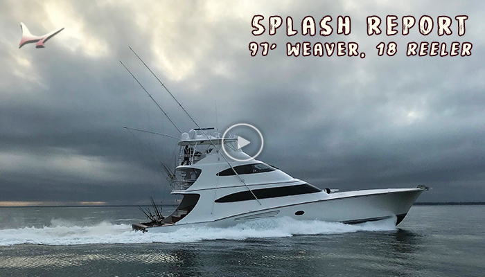 "Splash Report: 97' Weaver ""18 Reeler"""