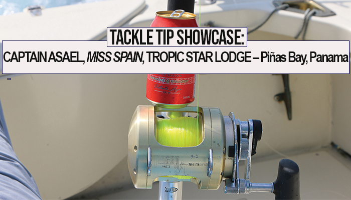 Tackle Tip Showcase: Captain Asael, Miss Spain, Tropic Star Lodge – Piñas Bay, Panama