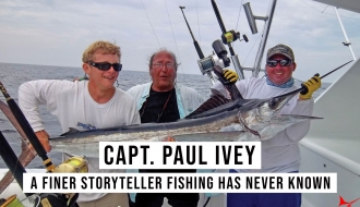 Capt. Paul Ivey: A Finer Storyteller Fishing Has Never Known