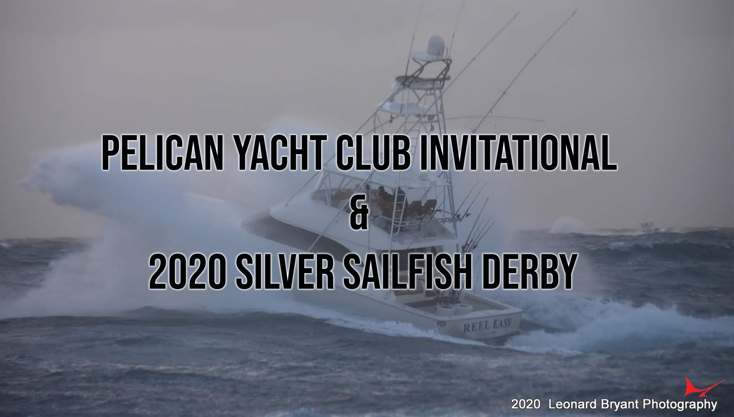 banner with 2020 Pelican Yacht Club and Siver Sailfish Derby written on it with a sportfish boat in the back ground